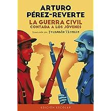 La Guerra Civil contada a los jóvenes (edición escolar) (No ficción ilustrados)