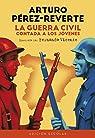 La Guerra Civil contada a los jóvenes par Cortazar