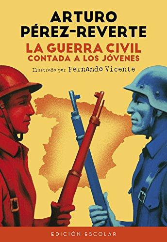 La Guerra Civil contada a los jóvenes (edición escolar) (No ficción ilustrados) por Cortazar