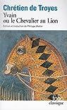 Yvain ou le Chevalier au lion par Chrétien de Troyes