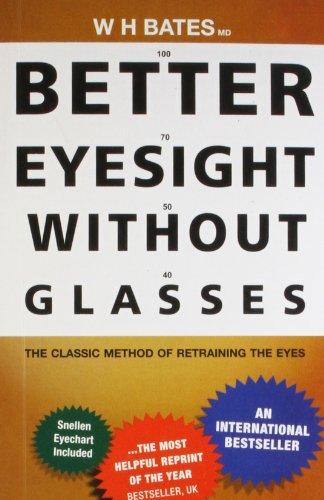 Better Eyesight without Glasses por W. H. Bates M.D.