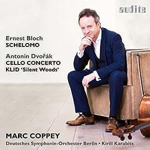 Bloch: Schelomo; Dvorak: Klid; Cello Concerto Op 104