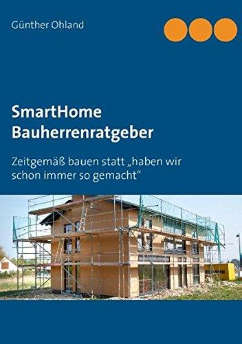 """Preisvergleich Produktbild SmartHome Bauherrenratgeber: Zeitgemäß bauen statt """"das haben wir schon immer so gemacht"""""""