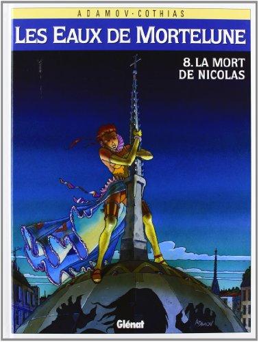 Les Eaux de Mortelune, tome 8 : La mort de Nicolas
