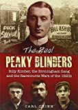 The Real Peaky Blinders: Billy Kimber, the Birmingham Gang and the Racecourse Wars of...