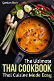 The Ultimate Thai Cookbook: Thai Cuisine Made Easy (Thai Cooking Recipes)