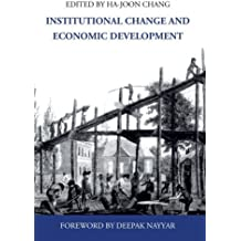 Institutional Change and Economic Development (Anthem Frontiers of Global Political Economy) by Chang Ha-Joon (2007-11-15)
