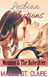 Lesbian Seductions: Mommy & the Babysitter: (Lesbian Babysitter Older Woman Younger Woman Erotic Fantasy) (English Edition)