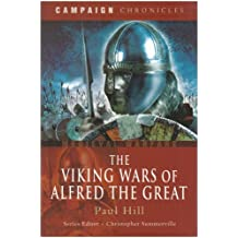 The Viking Wars of Alfred the Great (Campaign Chronicles Series)