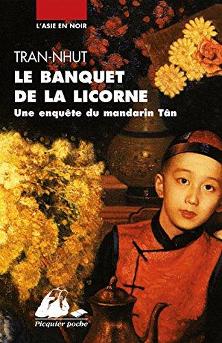 Le banquet de la licorne : Une enquête du mandarin Tân par Tran-Nhut