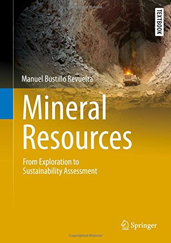 Mineral Resources: From Exploration to Sustainability Assessment (Springer Textbooks in Earth Sciences, Geography and Environment) por Manuel Bustillo Revuelta