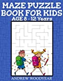 Maze Puzzle Book For Kids Age 8-12 Years: Volume 1 (Kids Maze Book)
