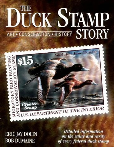 The Duck Stamp Story: Art, Conservation, History by Eric Jay Dolin (2000-03-01) par Eric Jay Dolin; Bob Dumaine