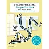 Le cahier Feng Shui des Paresseuses