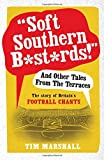 """""""Dirty Northern Bastards!"""" And Other Tales from the Terraces: The Story of Britain's Football Chants"""