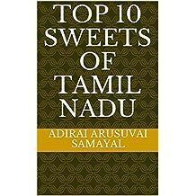 Top 10 Sweets of Tamil Nadu (Tamil Samayal) (English Edition)