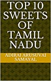 Top 10 Sweets of Tamil Nadu (Tamil Samayal)