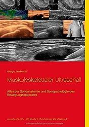 Muskuloskelettaler Ultraschall: Atlas der Sonoanatomie und Sonopathologie des Bewegungsapparates