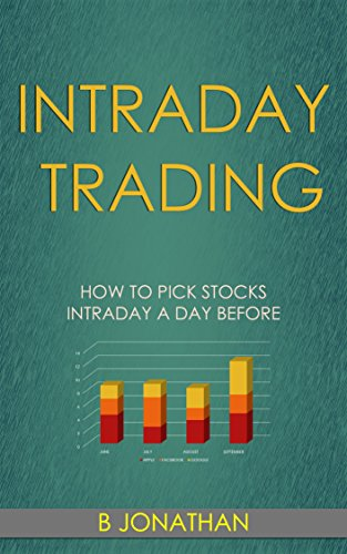 intraday trading how to pick stocks intraday a day before ebook b rh amazon in