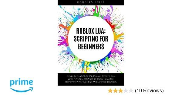 ROBLOX Lua: Scripting for Beginners: Amazon co uk: Douglas Snipp