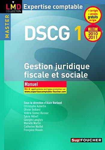 DSCG 1 Gestion juridique fiscale, fiscale et sociale manuel millésime 2010-2011