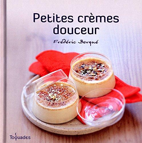 Petites crèmes douceur par Frédéric BERQUÉ