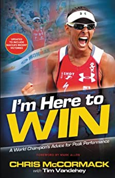 I'm Here To Win: A World Champion's Advice for Peak Performance (English Edition) par [McCormack, Chris]