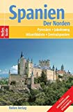 Nelles Guide Spanien - Der Norden (Reiseführer) / Pyrenäen, Jakobsweg, Atlantikküste, Zentralspanien - Jose Ramón Monleón