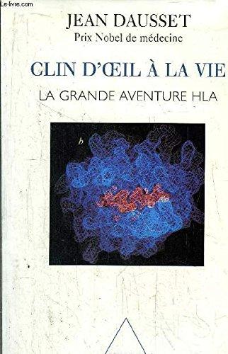 Un clin d'oeil a la vie : la grande aventure HLA par Jean Dausset