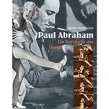 Paul Abraham: Ein Gershwin des Ostens