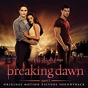 Twilight Saga: Breaking Dawn [Part 1] [Official Soundtrack]