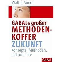 GABALs großer Methodenkoffer. Zukunft: Konzepte, Methoden, Instrumente (Whitebooks)