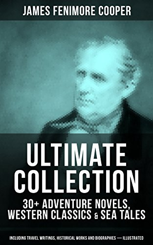 james-fenimore-cooper-ultimate-collection-30-adventure-novels-western-classics-sea-tales-including-t