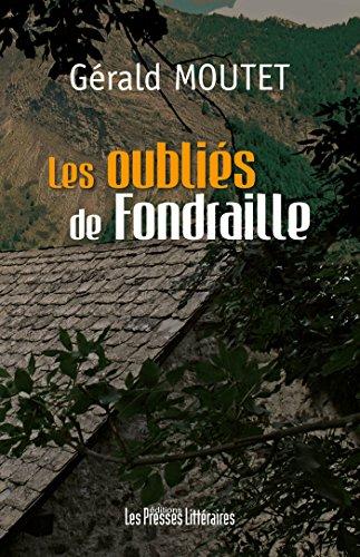 Les oubliés de Fondraille (Détours romanesques) par Moutet Gérald