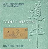 Taoist Wisdom: Daily Teachings from the Taoist Master by Timothy Freke (2002-05-01)