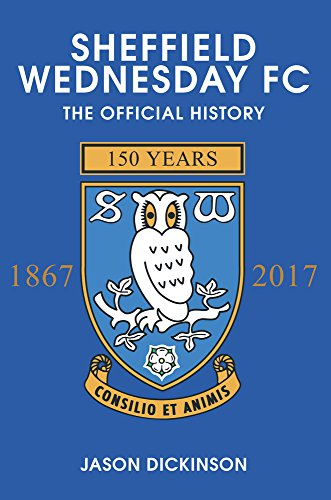 Sheffield Wednesday FC: The Official History 1867-2017