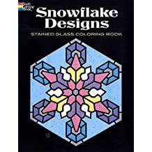 Snowflake Designs Stained Glass Coloring Book (Dover Design Stained Glass Coloring Book) by A. G. Smith (2007-06-26)