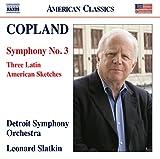 Copland: Symphony No. 3, Three Latin American Sketches [Detroit Symphony Orchestra; Leonard Slatkin] [Naxos: 8559844]