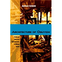 Architecture of Oblivion: Ruins and Historical Consciousness in Modern Russia