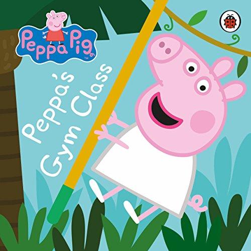 Peppa Pig: Peppa's Gym Class por Ladybird