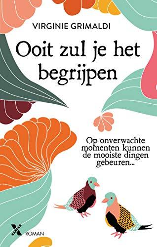 Ooit zul je het begrijpen (Dutch Edition)