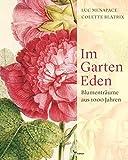 Im Garten Eden: Blumenträume aus 1000 Jahren