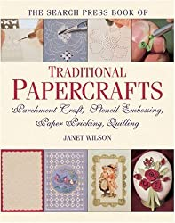 The Search Press Book of Traditional Papercrafts: Inspirations from the Past by Wilson, Janet (2000) Paperback