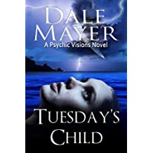 Tuesday's Child (Book 1 of Psychic Visions, a paranormal romantic suspense) (English Edition)