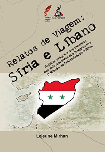 Relatos de Viagem: Síria e Líbano (Portuguese Edition) por Lejeune Mirhan