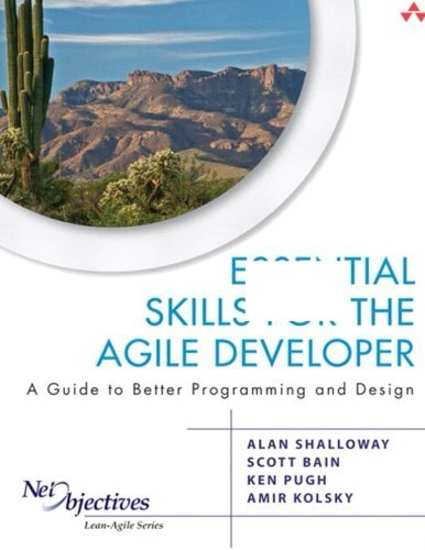 Essential Skills for the Agile Developer: A Guide to Better Programming and Design by Alan Shalloway (2011-08-29)