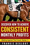 51TfnSwN 6L. SL160  - BEST BUY #1 Horse Racing: Discover How To Achieve Consistent Monthly Profits: Betting Against The Crowd Reviews and price compare uk