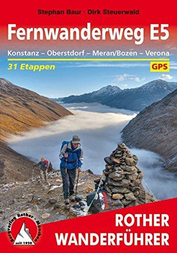 Fernwanderweg E5: Konstanz – Oberstdorf – Meran/Bozen – Verona. 31 Etappen. Mit GPS-Tracks (Rother Wanderführer)