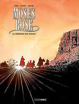 Moses Rose - Tome 2 - La mémoire des ruines par [Patrice Ordas]