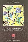 AZULEJOS DE BENICARLÓ. LA CASA DE LOS MIQUEL Y OTRAS ARQUITECTURAS (Ceràmica)